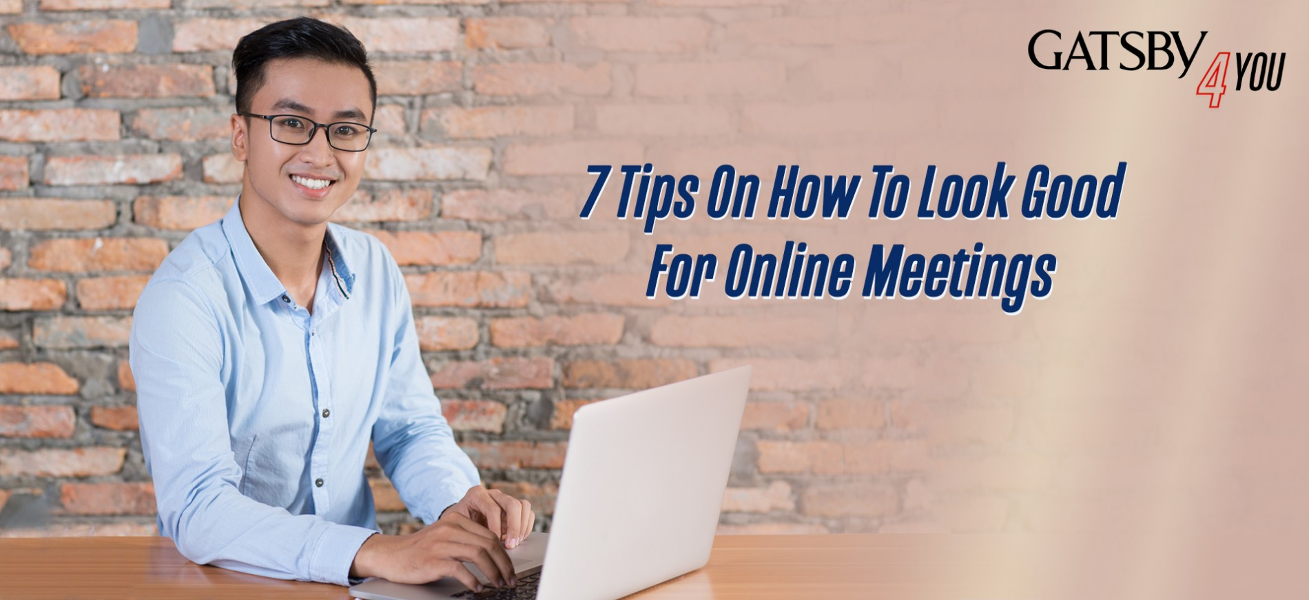 GATSBY Philippines 7 Tips on How to Look Good from for an Online Meeting_
