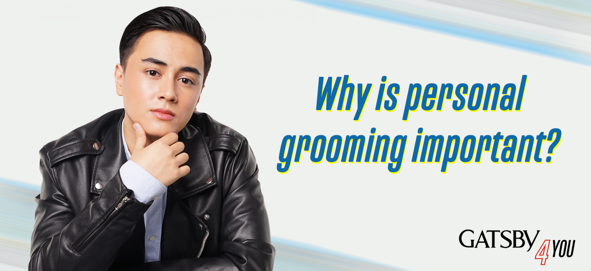 GATSBY Philippines Article Why is personal grooming for men important