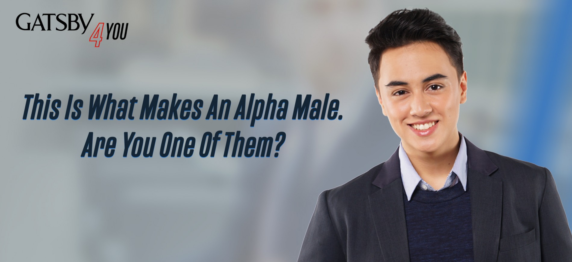 GATSBYP hilippines What makes an alpha male?